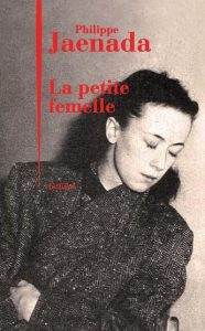 La petite femelle Philippe Jaenada cover